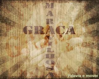 A graça manifestada pela cruz.