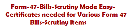 Form-47-Bills-Scrutiny Made Easy- Certificates needed for Various Form 47-Bills-Scrutiny Items