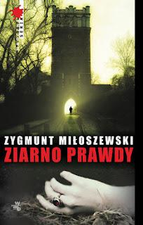 Zygmunt Miłoszewski. Ziarno prawdy.