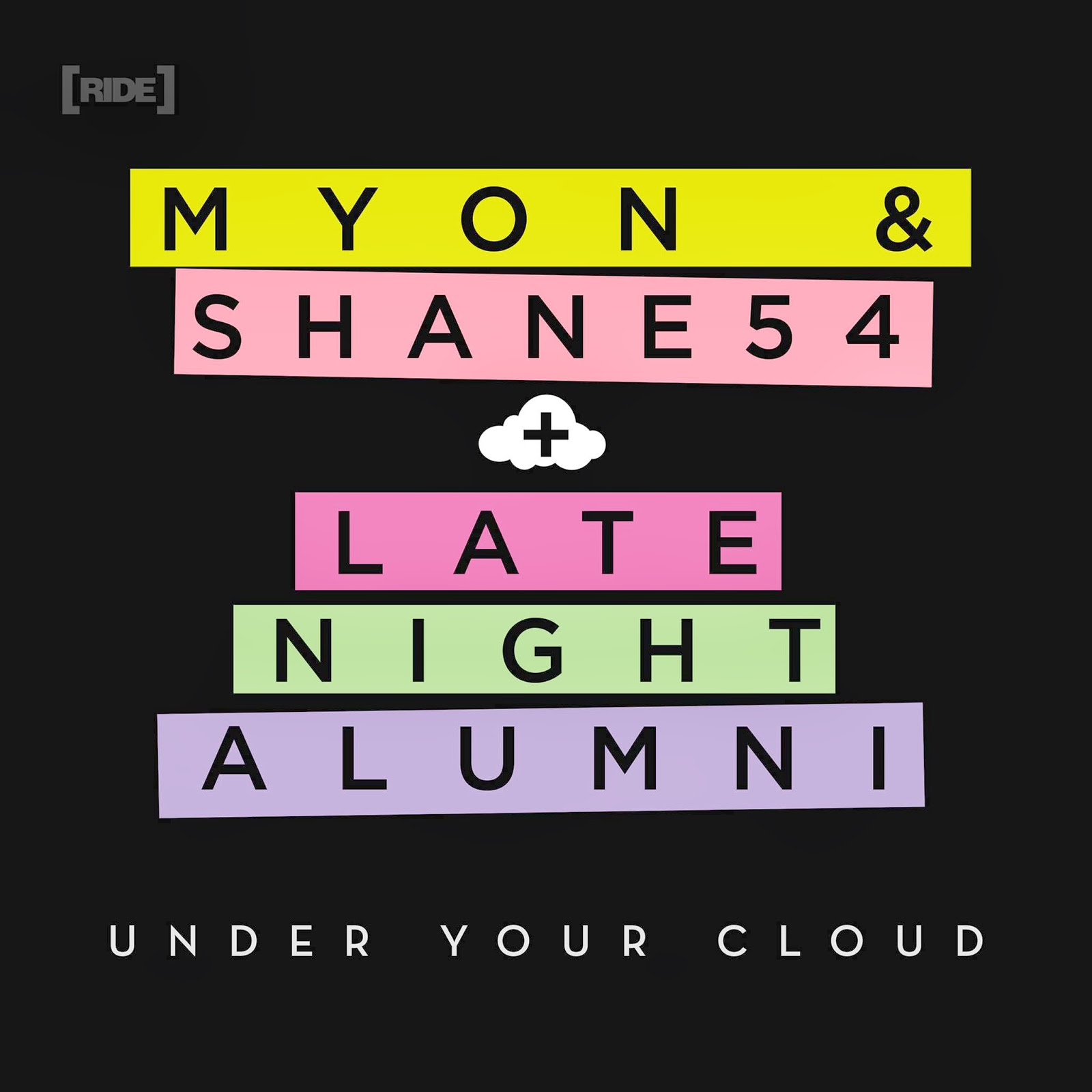 Myon and shane 54 under your cloud