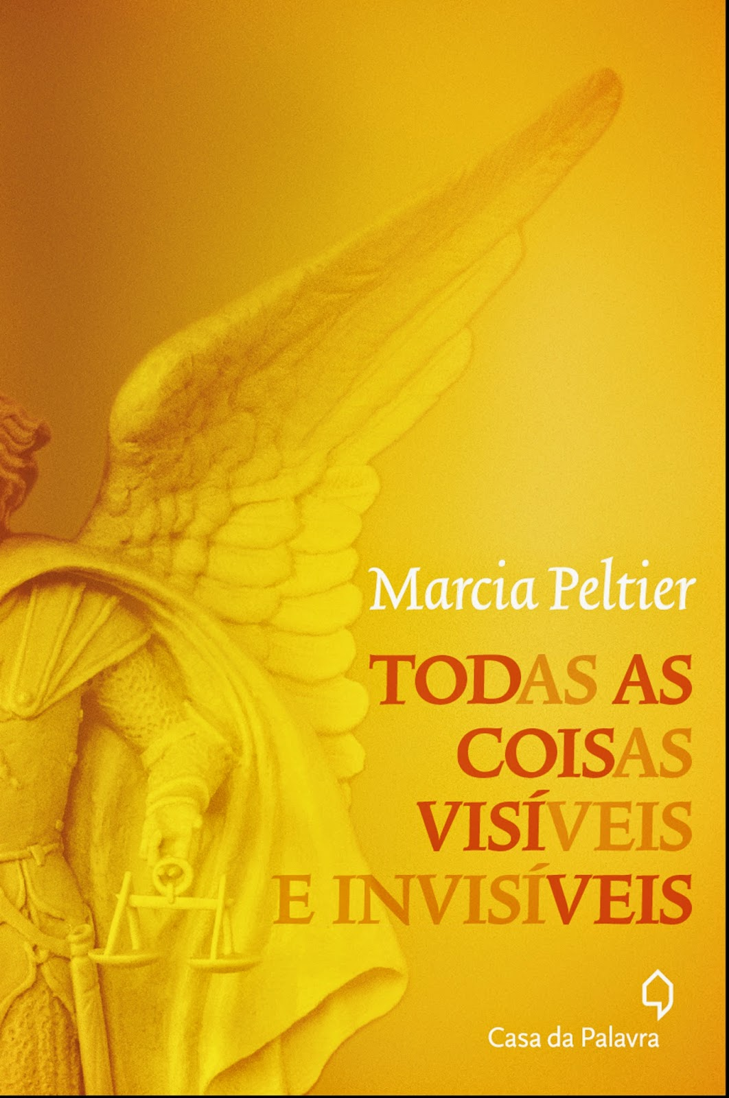 Todas As Coisas Visíveis e Invisíveis - Marcia Peltier