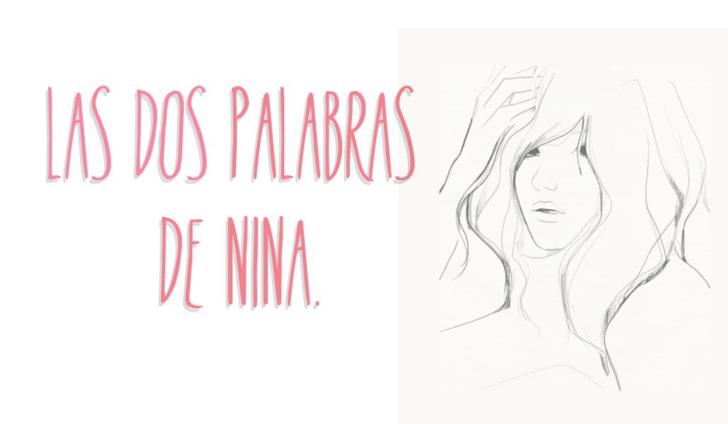 Las dos palabras de Nina.