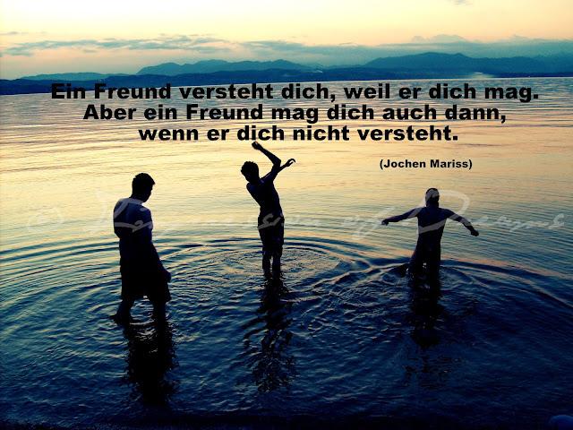 Ein Freund versteht dich, weil er dich mag. Aber ein Freund mag dich auch dann, wenn er dich nicht versteht.