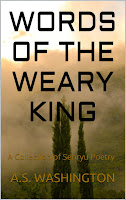 http://www.amazon.com/Words-Weary-King-A-S-Washington-ebook/dp/B00G6O5U7M/ref=sr_1_1?ie=UTF8&qid=1386780145&sr=8-1&keywords=Words+of+the+Weary+King