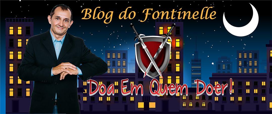 BlogdoFontinelle.com.br - DOA EM QUEM DOER!
