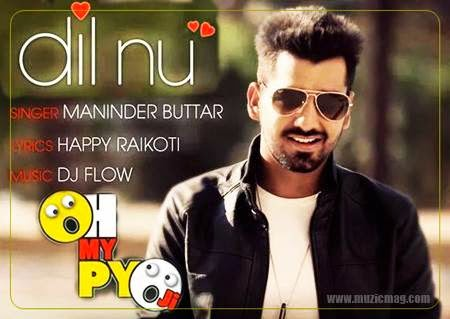 Dil nu lyrics,dil nu video,oh my pyo