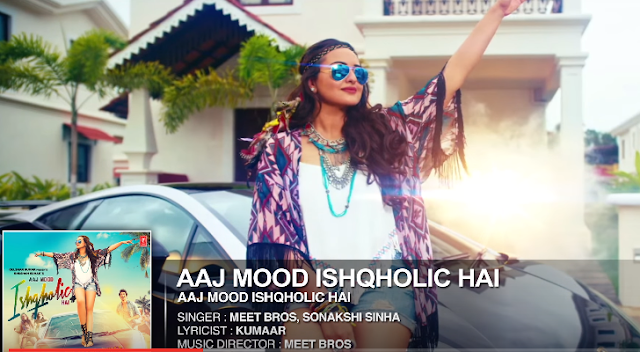 Aaj Mood Ishqholic Hai Mp3 Song Download By Meet Bros Ft. Sonakshi Sinha