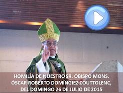 VIDEO DE LA HOMILÍA DEL SR OBISPO, DEL DÍA 26 DE JULIO DE 2015