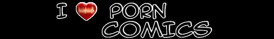 I LOVE PORN COMICS