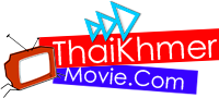 Thai Khmer Movie || Thai Lakorn Dubbed Khmer || Thai Movie Dubbed Khmer || Thaikhmermovie.com