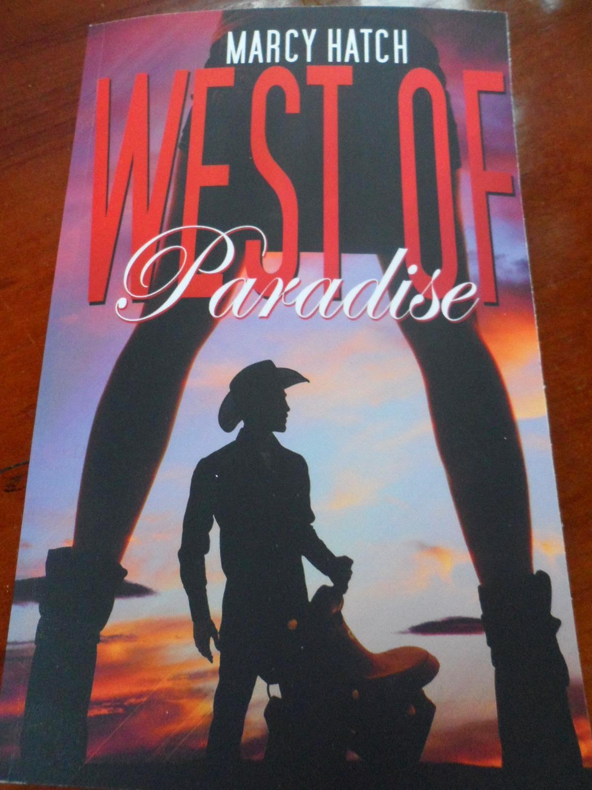 http://www.amazon.com/West-Paradise-Marcy-Hatch-ebook/dp/B00IZNUPTU/ref=sr_1_1?ie=UTF8&qid=1395770354&sr=8-1&keywords=west+of+paradise