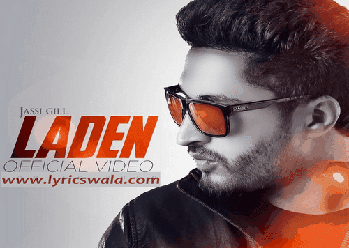 laden-jassi-gill-video-song