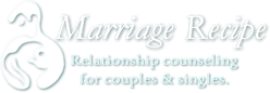 Marriage Recipe - Marriage Counseling | Relationship Advice