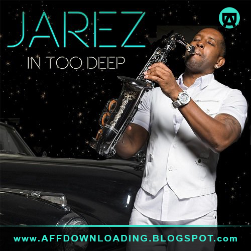 Jarez – In Too Deep – 2016
