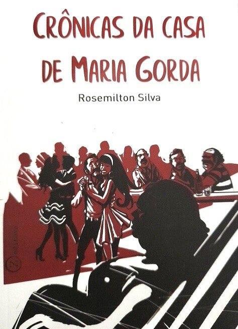 Crônicas da Casa de Maria Gorda (Rosemilton Silva)