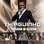 Thiaguinho – Ousadia & Alegria 2012