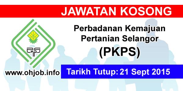 Jawatan Kerja Kosong Perbadanan Kemajuan Pertanian Selangor (PKPS) logo www.ohjob.info september 2015