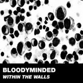 """BLOODYMINDED """"Within The Walls"""""""