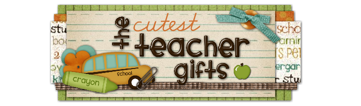 The Cutest Teacher Gifts