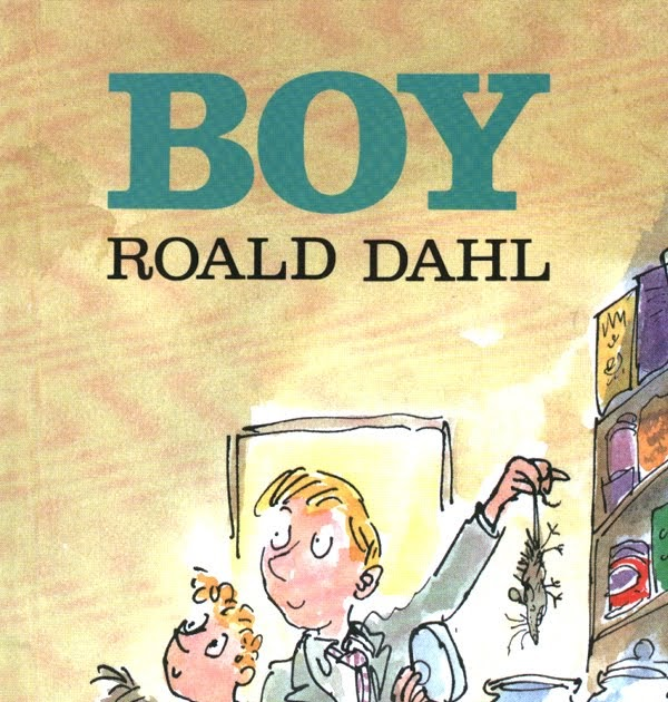 boy a book by roald Complete order of roald dahl books in publication order and chronological order as a young boy  book series in order » authors » roald dahl.