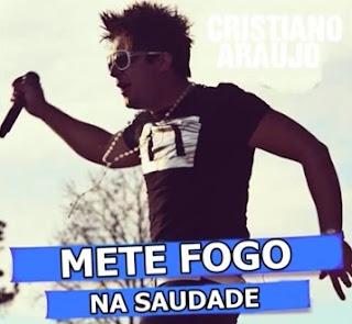 Cristiano Araújo – Mete Fogo na Saudade - Mp3