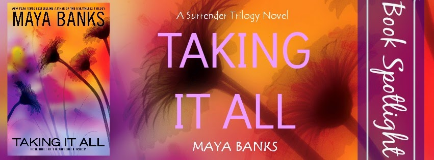 Book Spotlight + Giveaway – Taking it All by Maya Banks