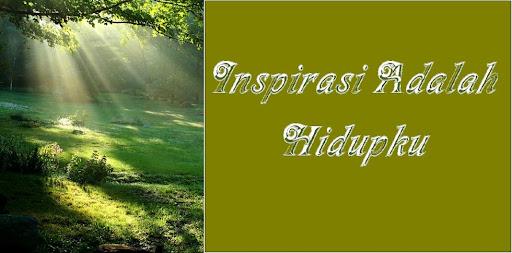 Inspirasi adalah Hidupku
