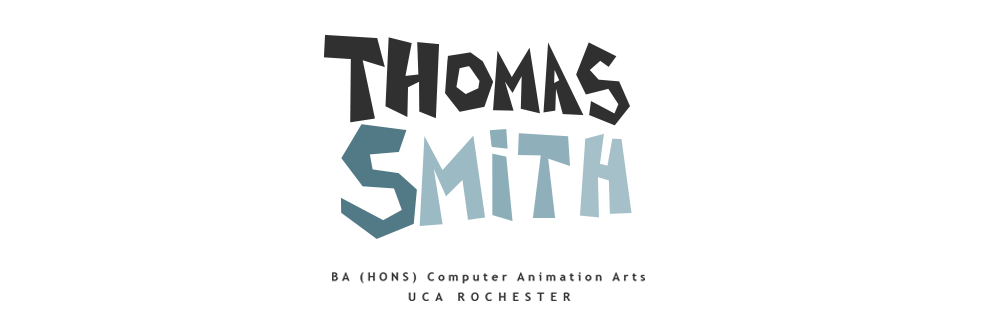 Thomas Smith- BA (Hons) Computer Animation Arts UCA Rochester