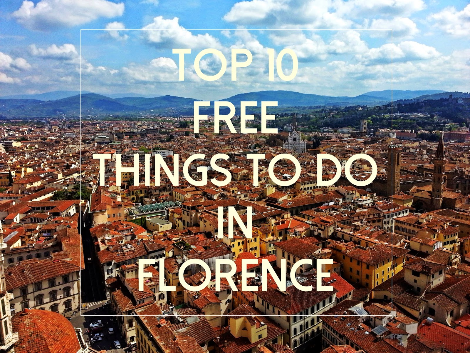 Top Free Things To Do In Florence The AntiTourist - 10 things to see and do in florence