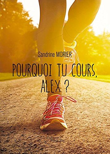 http://www.labibliodegaby.fr/2015/03/pourquoi-tu-cours-alex-de-sandrine.html