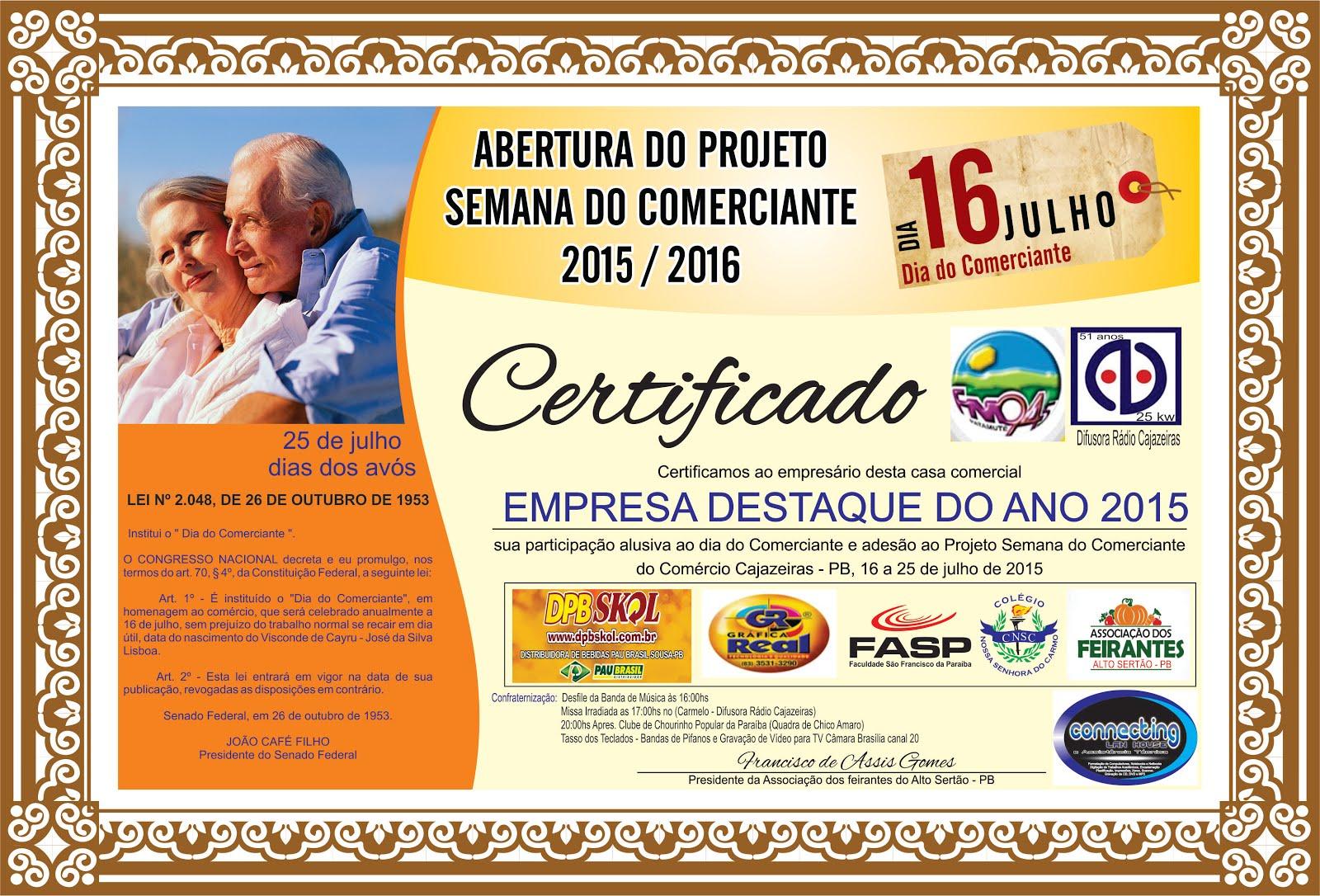PROGRAMAÇÃO DOS FESTEJOS  JUNINOS E JULINOS  DIA DO COMERCIANTE  16  DE JULHO DE  2015