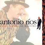 Antonio Ríos - SIGUE SIENDO EL MAESTRO 1997 Disco Completo