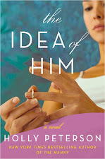 """THE IDEA OF HIM"" by HOLLY PETERSON"