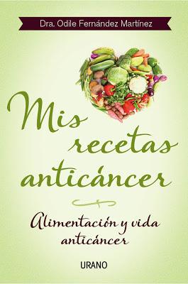 Dra Odile Fernández. Mis recetas anticáncer.