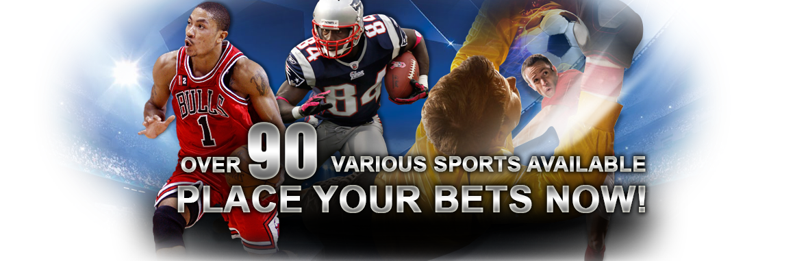 Over 90 various Sports available, Place your bet NOW!