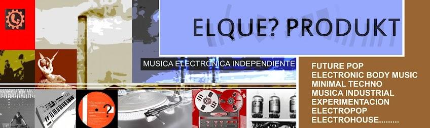 EL QUE? PRODUKT