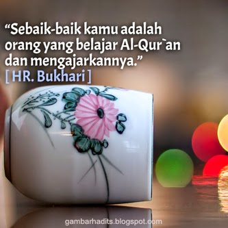 Sebaik-baik kamu adalah orang yang belajar Al-Qur`an dan mengajarkannya