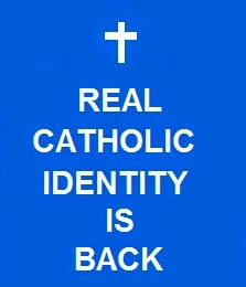 CATHOLIC IDENTITY IS BACK