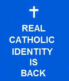 CATHOLIC IDENTITY IS BACK