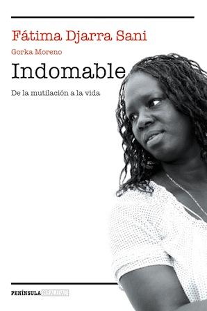 >>> INDOMABLE : DE LA MUTILACIÓN A LA VIDA