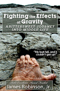 Fighting the Effects of Gravity:  A Bittersweet Journey Into Middle Life
