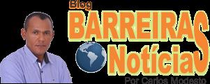 Blog Barreiras Notícias || Por Carlos Modesto
