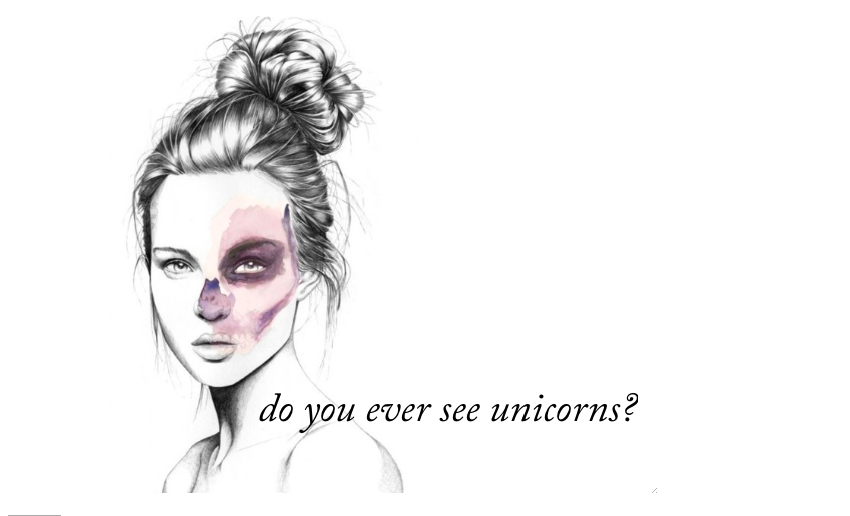 do you ever see unicorns?