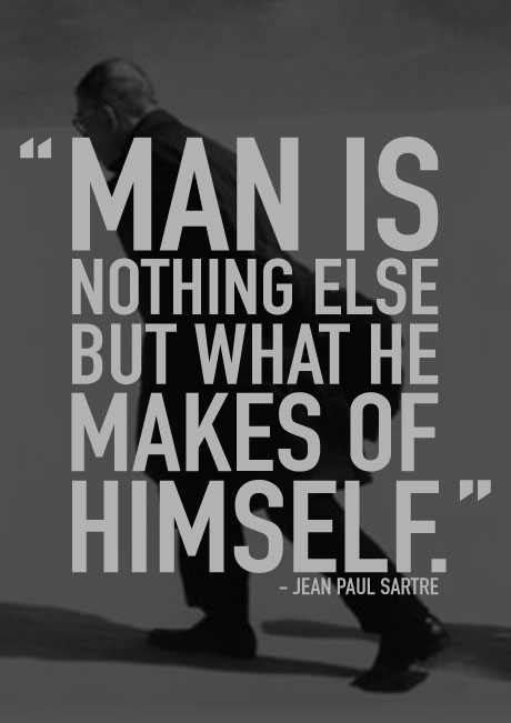 Andrew Small Man Is Nothing But What He Makes Of Himself Jeanpaul Sartres Essay Existentialism From Existentialism And Human  Emotions Explains The Problem That Stems From Sartres Assertion That  Consciousness