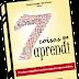 7 Ótimas razões para baixar o e-book 7 Coisas que Aprendi...