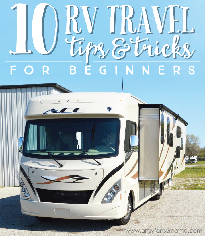 10 RV Travel Tips and Tricks for Beginners at artsyfartsymama.com