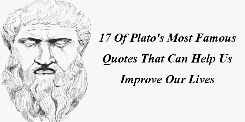 17 Of Plato's Most Famous Quotes That Can Help Us Improve Our Lives