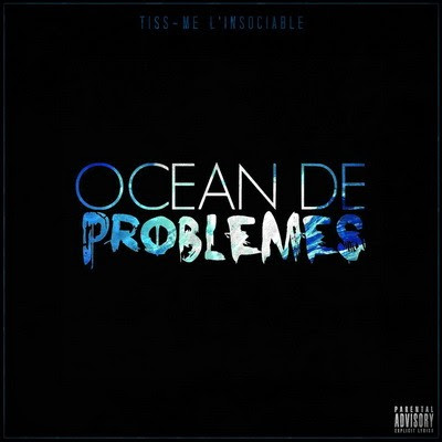 Tiss-Me L'insociable - Ocean De Problemes (2015)