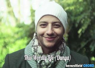 Maher Zain - This Worldly Life (Dunya) Chords and Lyrics