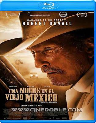 una noche en el viejo mexico 2013 1080p latino Una noche en el viejo México (2013) 1080p Latino